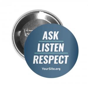 Ask Listen Respect Button Pin