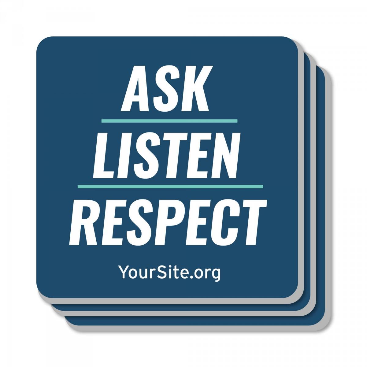 Ask Listen Respect Coaster