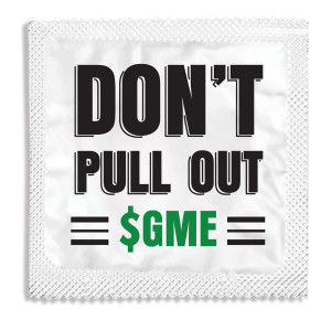 Don't Pull Out GME Condom