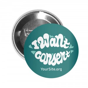 I Want Consent Button Pin