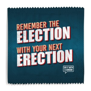 Remember The Election With Your Next Erection Foil Condom