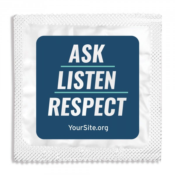 Ask Listen Respect Condom